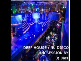 Dj Dias House / Deep House / EDM Session 4th Session