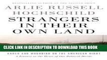 Download And Read Online Strangers in Their Own Land: Anger and Mourning on the American Right