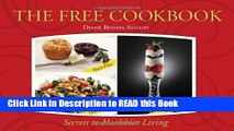 Read Book The FREE Cookbook - Yeast-Free, Gluten-Free, Sugar-Free Secrets to Healthier Living Full