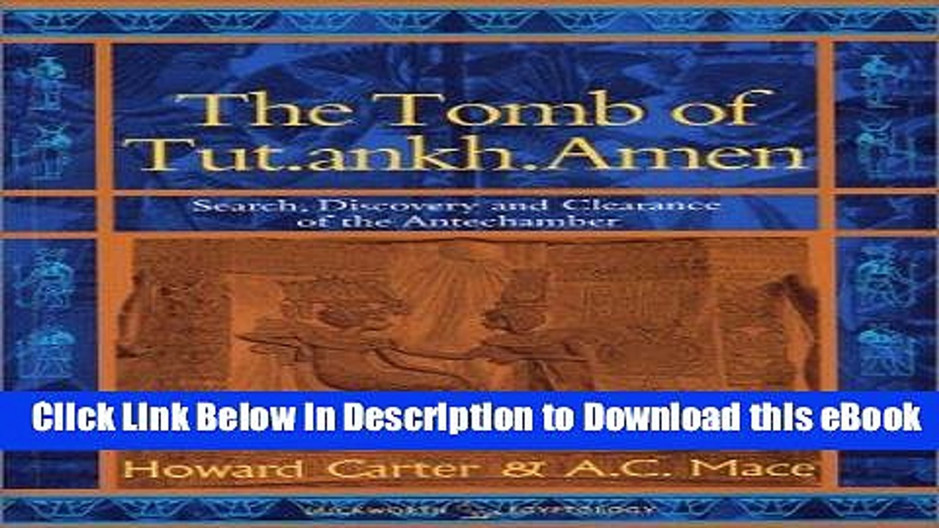 EPUB Download The Tomb of Tut Ankh Amen: Volume 1: Search Discovery and the Clearance of the