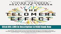 eBook Download The Telomere Effect: A Revolutionary Approach to Living Younger, Healthier, Longer