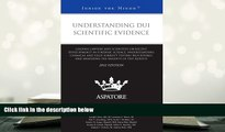 Kindle eBooks  Understanding DUI Scientific Evidence, 2012 ed.: Leading Lawyers and Scientists on