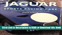 Read Book Jaguar Sports Racing Cars: C-Type, D-Type, Xkss and Lightweight E-Type Free Books