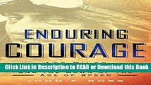 [Download] Enduring Courage: Ace Pilot Eddie Rickenbacker and the Dawn of the Age of Speed