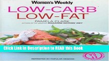 Read Book Low Carb, Low Fat (The Australian Women s Weekly: New Essentials) Full eBook