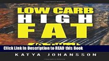 Read Book Low Carb High Fat: 10 Titles, Packed with Low Carb Recipes (Box Set: Eat Fat, High Fat