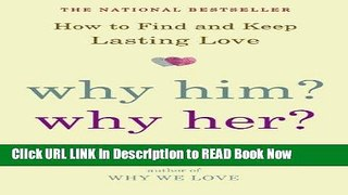 eBook Download Why Him? Why Her?: How to Find and Keep Lasting Love eBook Online