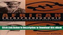 EPUB Download African Entrepreneurship: Muslim Fula Merchants in Sierra Leone (Ohio RIS Africa