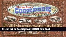 Read Book The All-American Cowboy Cookbook: Over 300 Recipes From the World s Greatest Cowboys