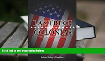 PDF [FREE] DOWNLOAD  Las Trece Colonias: Historia De Los Estados Unidos (Spanish Edition) Jaime