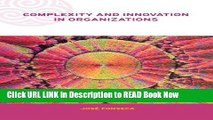 [Popular Books] Complexity and Innovation in Organizations (Complexity and Emergence in
