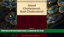 PDF  Good Cholesterol, Bad Cholesterol F. A. C. C. Eli M. Roth. M. D. Trial Ebook