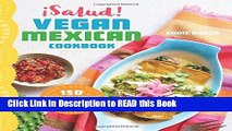 Download eBook ¡Salud! Vegan Mexican Cookbook: 150 Mouthwatering Recipes from Tamales to Churros