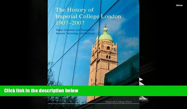 PDF [FREE] DOWNLOAD  The History of Imperial College London 1907-2007: Higher Education and