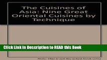 Read Book The cuisines of Asia: Nine great oriental cuisines by technique Full eBook
