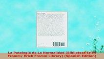 Free  La Patologia de La Normalidad Biblioteca Erich Fromm Erich Fromm Library Spanish Download PDF 43d61ef9