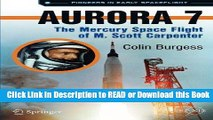 [Download] Aurora 7: The Mercury Space Flight of M. Scott Carpenter (Springer Praxis Books) Free