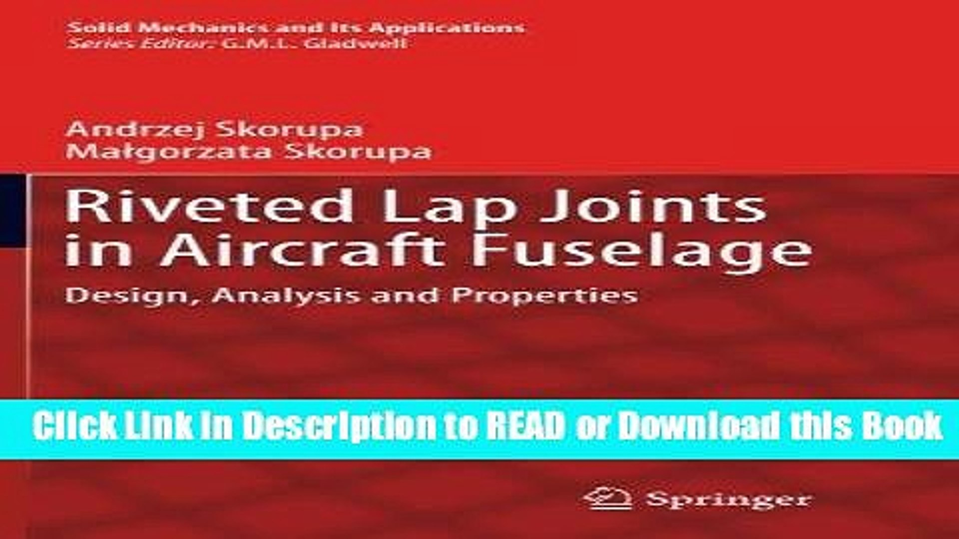 Riveted Lap Joints in Aircraft Fuselage: Design, Analysis and Properties