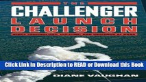 [PDF] The Challenger Launch Decision: Risky Technology, Culture, and Deviance at NASA Free Books