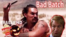Thriller movie THE BAD BATCH 2017 filme trailer Jason Momoa Keanu Reeves horror movie filmes de terror
