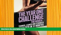 READ book The Year One Challenge for Women: Thinner, Leaner, and Stronger Than Ever in 12 Months