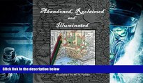 Audiobook  Abandoned, Reclaimed, Illuminated Coloring Book: Abandoned by man, reclaimed by nature,