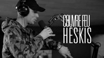 Couvre Feu - Freestyle live : HESKIS