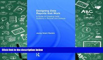 Read Online Designing Data Reports that Work: A Guide for Creating Data Systems in Schools and