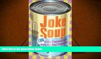BEST PDF  Joke Soup: 1,217 of the Funniest Jokes from the Best Comedians Judy Brown BOOK ONLINE