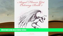 PDF  Angel Flower Girl Coloring Book 5: Angels, Demons, Fairies, Cat Girls And Other Fantasy Women