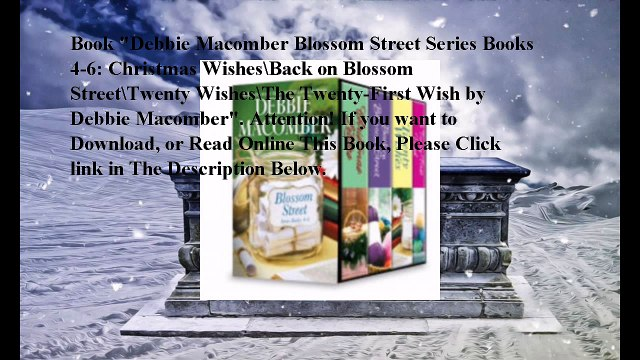 Download Debbie Macomber Blossom Street Series Books 4-6: Christmas Wishes\Back on Blossom Street\Twenty Wishes\The Twen