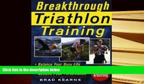 FREE [PDF] DOWNLOAD Breakthrough Triathlon Training: How to Balance Your Busy Life, Avoid Burnout