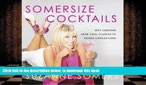 PDF  Somersize Cocktails: 30 Sexy Libations from Cool Classics to Unique Concoctions to Stir Up