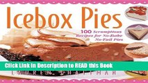 Download eBook Icebox Pies: 100 Scrumptious Recipes for No-Bake No-Fail Pies Full eBook