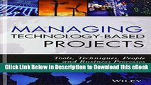 EPUB Download Managing Technology-Based Projects: Tools, Techniques, People and Business Processes