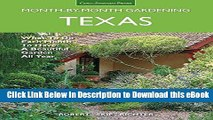 [Read Book] Texas Month-by-Month Gardening: What to Do Each Month to Have A Beautiful Garden All