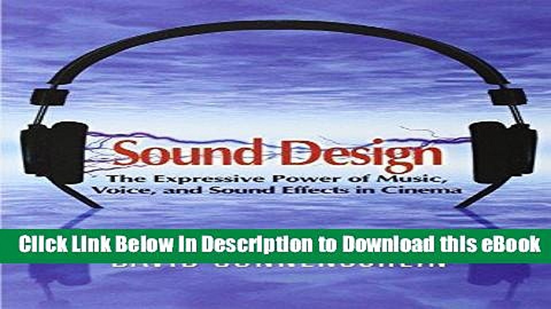 [Read Book] Sound Design: The Expressive Power of Music, Voice and Sound Effects in Cinema Online