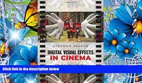 FREE [DOWNLOAD] Digital Visual Effects in Cinema: The Seduction of Reality Stephen Prince Pre Order