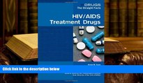 Epub HIV/AIDS Treatment Drugs (Drugs: The Straight Facts) [DOWNLOAD] ONLINE