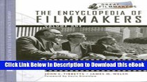 [Read Book] The Encyclopedia of Filmmakers, 2-Volume Set (Library of Great Filmmakers) Kindle
