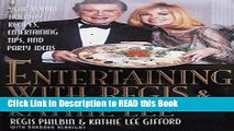 Read Book Entertaining With Regis   Kathie Lee: Year-Round Holiday Recipes, Entertaining Tips,