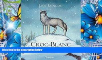 [PDF]  Croc Blanc (Tb.Hist.Univ.) (French Edition) Jack London Pre Order