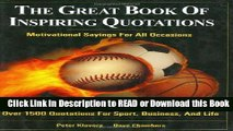 BEST PDF The Great Book of Inspiring Quotations : Motivational Sayings For All Occasions