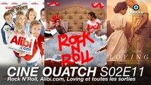 Ciné OUATCH S02E11 : Rock N'Roll, Alibi.com, Loving et toutes les sorties cinéma