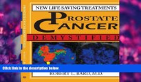 READ book Prostate Cancer Demystified: NEW LIFE-SAVING PROSTATE CANCER TREATMENTS Robert Bard