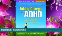 READ book Taking Charge of ADHD, Third Edition: The Complete, Authoritative Guide for Parents