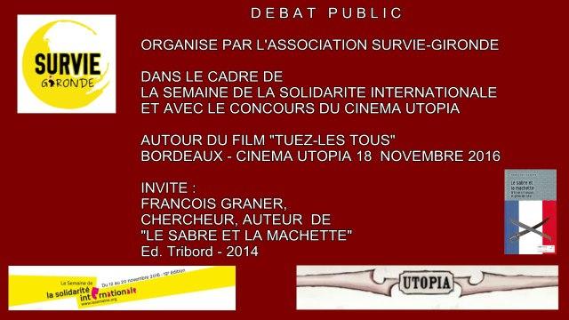 """Génocide des Tutsi - Responsabilité de la France (Vol 1/2) - Soirée-débat autour du film documentaire """"Tuez-les tous"""" - 20161118"""