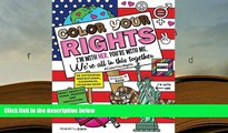 Read Online Color Your Rights: (I m With Her, You re With Me, We re All in This Together): An