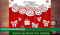 Download [PDF]  A Very Merry Christmas Coloring Book for Adults: A Holiday Themed Coloring Book