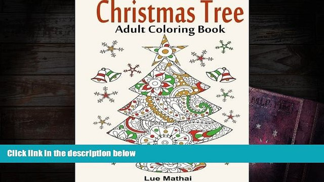 Read Online Christmas Tree Coloring Book: Magical Christmas Trees for A Creative and Festive